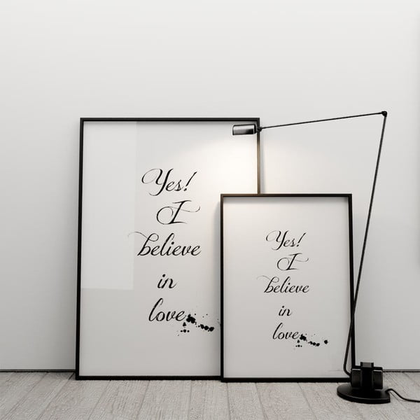 Plakat Yes! I believe in love, 100x70 cm