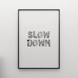Plakat Slow down, 100x70 cm
