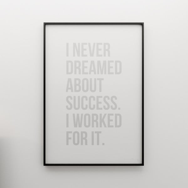 Plakat I never dreamed about success, 100x70 cm