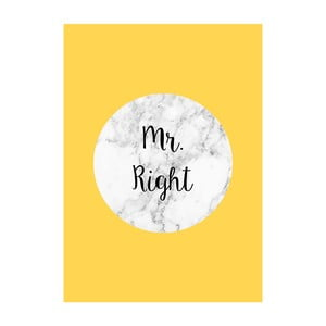 Plakat Mr Right, 40x50 cm