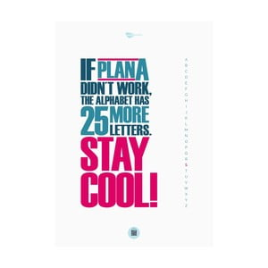 Plakat If plan A didn't work, the alphabet has 25 more letters, 70x50 cm