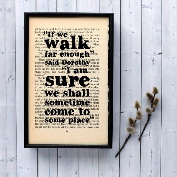 Plakat   w drewnianej ramie Wizard of Oz Walk Far Enough