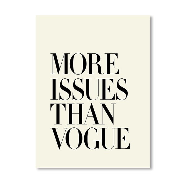 "Plakat ""More Issues Than Vogue"", 42x60 cm"