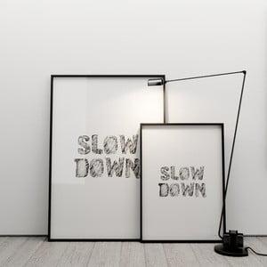 Plakat Slow down, 50x70 cm