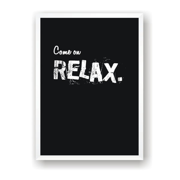 Plakat Nord & Co Come On Relax, 40x50 cm