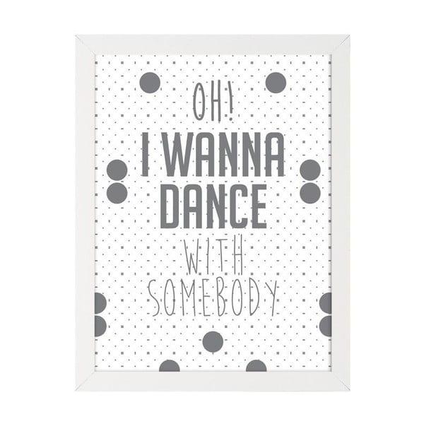 Plakat muzyczny Oh I Wanna Dance