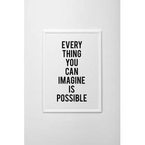 Plakat autorski Every Thing You Can Imagine Is Possible, A4