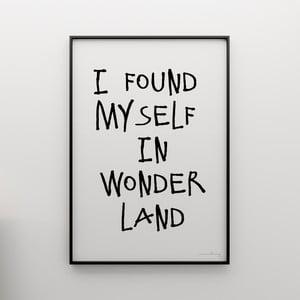 Plakat I found myself in wonderland, 100x70 cm