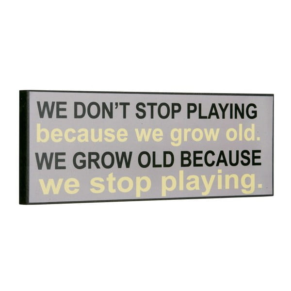 Tablica We don´t stop playing, 14x40 cm