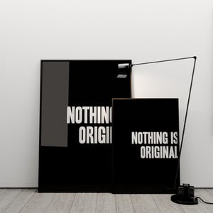 Plakat Nothing is original, 50x70 cm