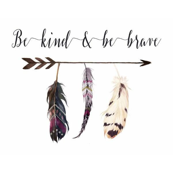 Plakat w drewnianej ramie Be kind be brave simple, 38x28 cm