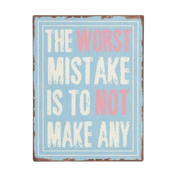"""Tabliczka """"The worst mistake"""""""
