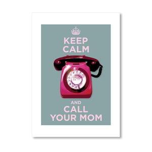 """Plakat autorski """"Call your mom"""""""