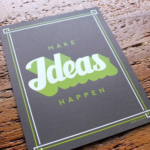 Plakat Make Ideas Happen, 20x25 cm