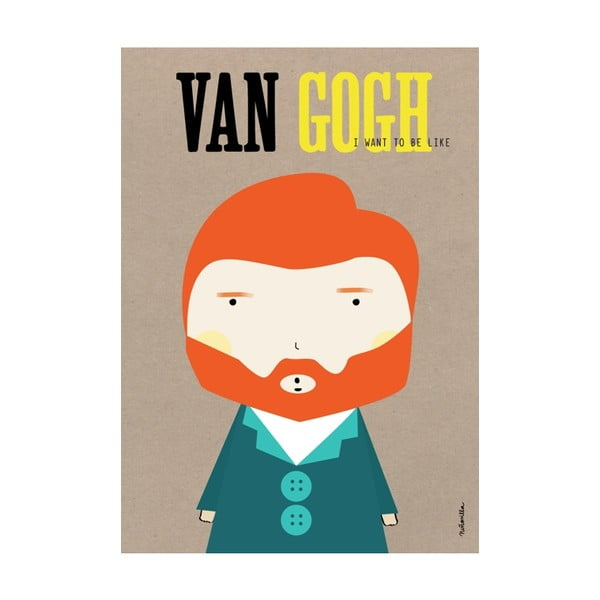 Plakat I want to be like Van Gogh