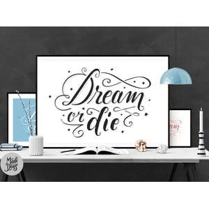 Plakat Dream or Die BW, A2