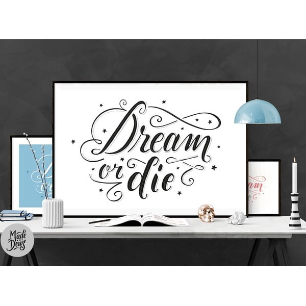 Plakat Dream or Die BW, A2