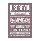 Plakat autorski Just Be You, 50x70 cm