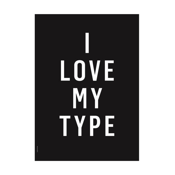 Plakat autorski I Love My Type Black, A3