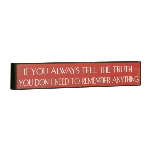 Tablica If you always tell, 5x30 cm