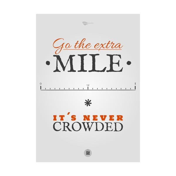 Plakat Go the extra mile. It's never crowded, 100x70 cm