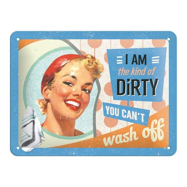 Blaszana tabliczka Kind of Dirty, 15x20 cm
