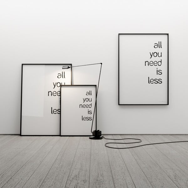Plakat All you need is less, 100x70 cm