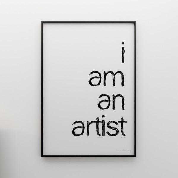 Plakat I am an artist, 100x70 cm