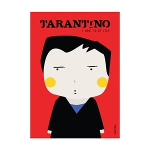 Plakat I want to be like Tarantino
