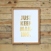 Plakat Just keep making, 41x30 cm