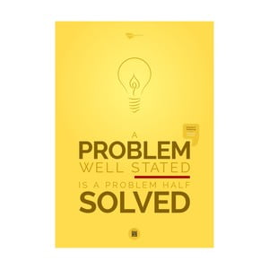 Plakat A problem well stated is a problem half solved, 70x50 cm