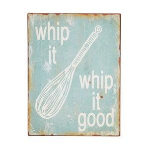 "Tabliczka ""Whip it, whip it good"""