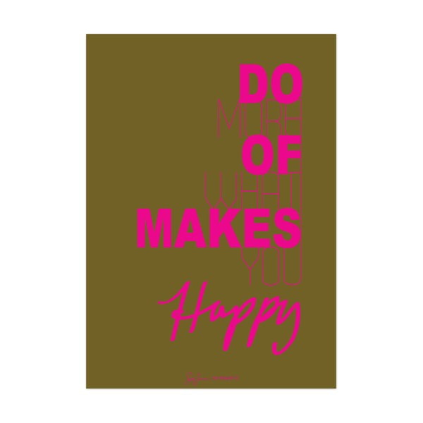Plakat Do more of what makes you happy, oliwkowy