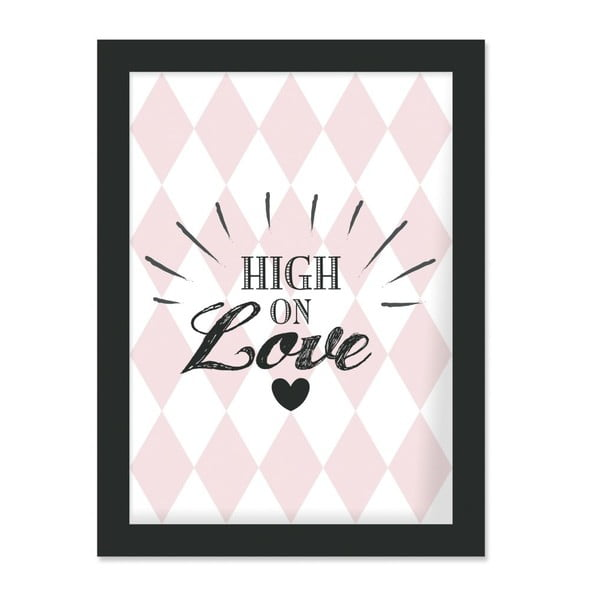 Plakat w ramie High on Love, 30x40 cm
