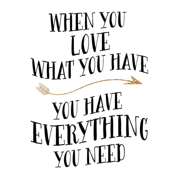 Plakat w drewnianej ramie You have everything you need, 38x28 cm