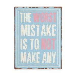Tablica The worst mistake is, 35x26 cm