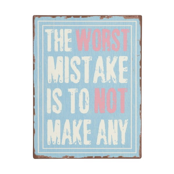 Tablica The worst mistake is, 35x26 cm