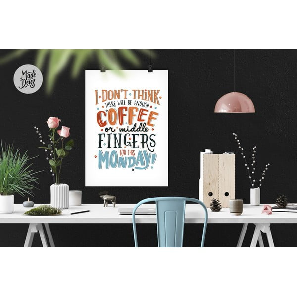 Plakat Monday Coffee & Middle Fingers, A3