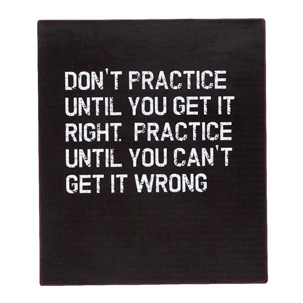 Tablica dekoracyjna Don't Practice, 30x35 cm