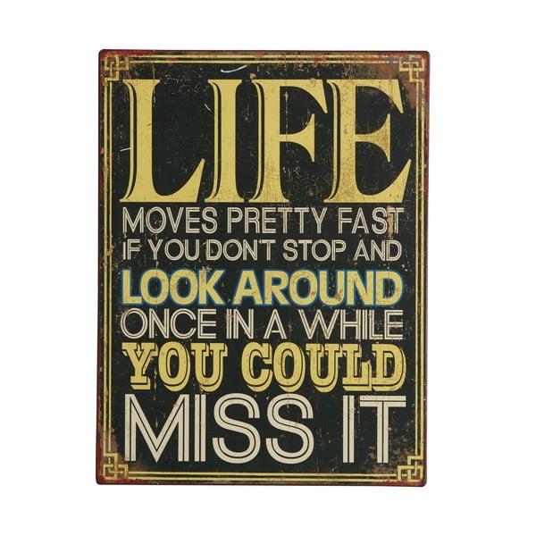 Tablica Life moves pretty fast, 35x27 cm