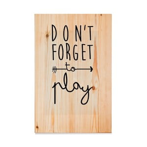 Drewniana tabliczka Madera Don´t forget to play Natural
