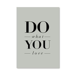 "Plakat ""Do What You Love Serif"", 42x60 cm"