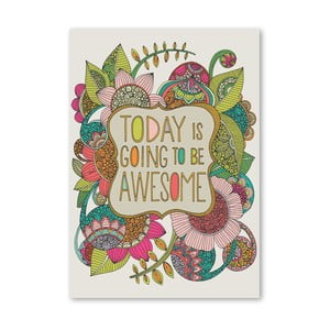 "Plakat ""Today is Going to be Awesome"", Valentina Ramos"