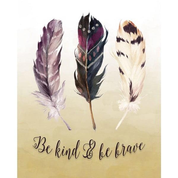 Plakat w drewnianej ramie Be kind be brave, 38x28 cm