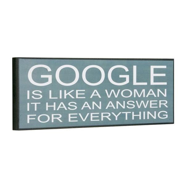 Tablica Google is like a woman, 14x40 cm