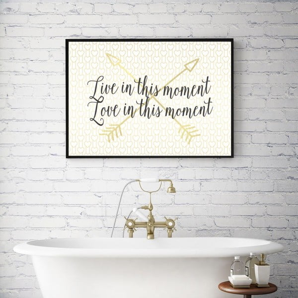 Plakat w drewnianej ramie In this moment, 38x28 cm