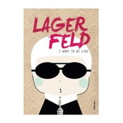 Plakat I want to be like Lagerfeld
