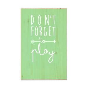 Drewniana tabliczka Madera Don´t forget to play Verde