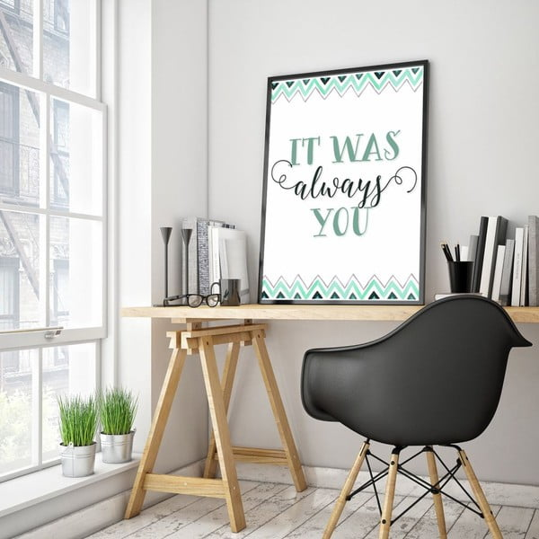 Plakat w drewnianej ramie It was always you, 38x28 cm