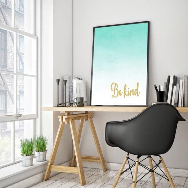 Plakat w drewnianej ramie Be kind, 38x28 cm